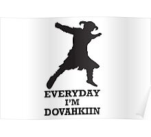 Every day i'm dovahkiin Poster