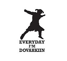 Every day i'm dovahkiin Photographic Print