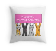 Thank you for your donation, pink ribbon breast cancer cats. Throw Pillow