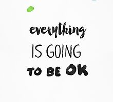 Everything is going to be ok  by Pranatheory