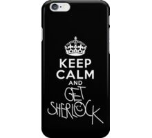 Keep Calm and get sherlock iPhone Case/Skin