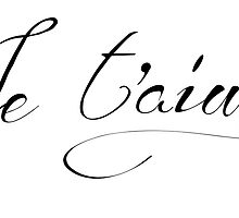 Je t'aime French quote typographic by MariondeLauzun