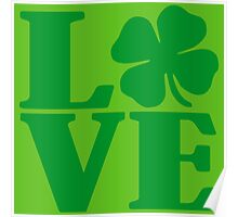 LOVE IRISH FOUR LEAF CLOVER Poster