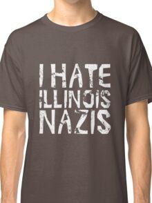 I hate Illinois Nazis Classic T-Shirt