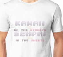 ♡ KAWAII on the streets, SENPAI in the sheets ♡ (4) Unisex T-Shirt