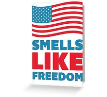 Smells Like Freedom Greeting Card