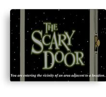 The Scary Door Canvas Print