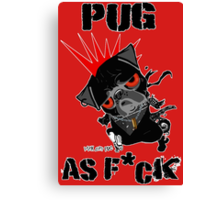 pug as f*ck Canvas Print