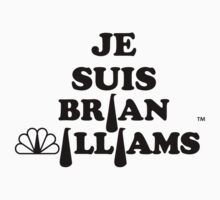 Je Suis Brian Williams by justwentVIRAL