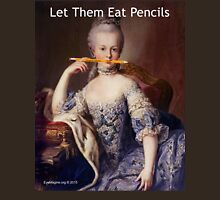 Let Them Eat Pencils Unisex T-Shirt