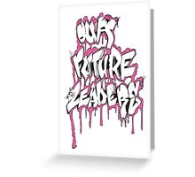 Our Future Leaders Graffiti Pink Greeting Card