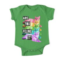 ARE YOU FELINE IT? One Piece - Short Sleeve