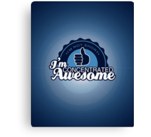 Concentrated Awesome Canvas Print