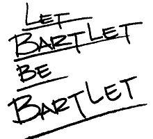 let bartlet be barlet by sansastoneheart