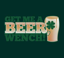 GET ME A BEER WENCH! with pint glass and shamrock by jazzydevil