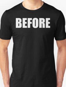 BEFORE T-Shirt