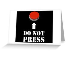 Do Not Press the Red Button Greeting Card
