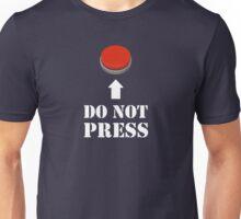 Do Not Press the Red Button Unisex T-Shirt
