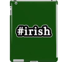 Irish - Hashtag - Black & White iPad Case/Skin