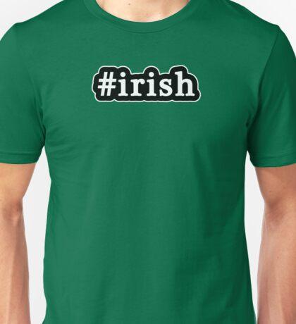 Irish - Hashtag - Black & White Unisex T-Shirt