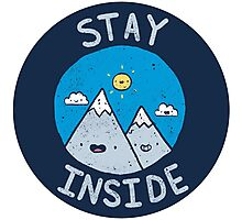 Stay Inside Sticker Photographic Print