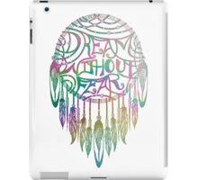 Dream Without Fear Colorful  Dreamcatcher iPad Case/Skin