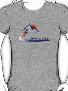Trail runner - Dirt is Good T-Shirt