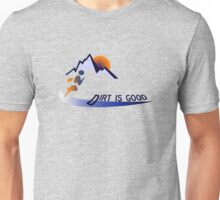 Trail runner - Dirt is Good Unisex T-Shirt