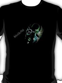 Behind the Mask T-Shirt T-Shirt