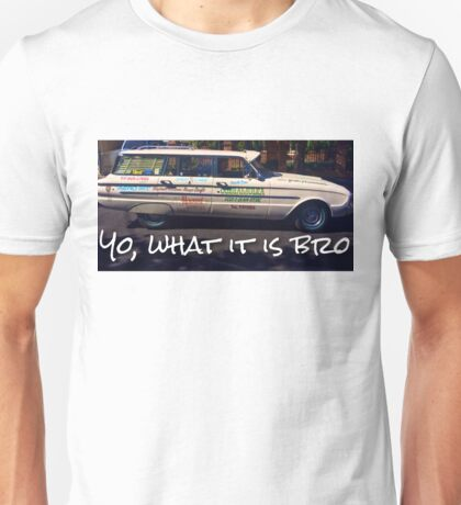 yo what it is bro Unisex T-Shirt