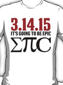 Epic Pi Day T-Shirt