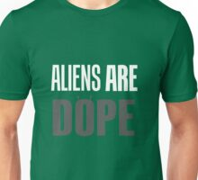 Aliens Are Dope Unisex T-Shirt