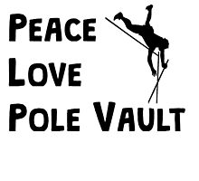 Peace Love Pole Vault by kwg2200