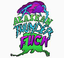 Alaskan Thunder Fuck Unisex T-Shirt