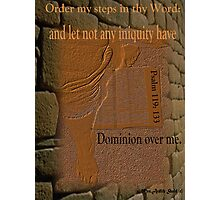 Order My Steps O LORD Jesus Christ and I thank You Sir! Photographic Print