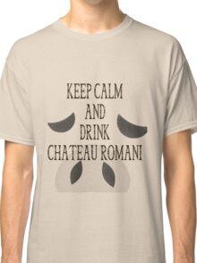Drink Chateau Romani Classic T-Shirt
