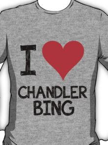 I LOVE CHANDLER BING T-Shirt