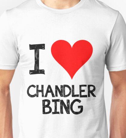 I LOVE CHANDLER BING Unisex T-Shirt