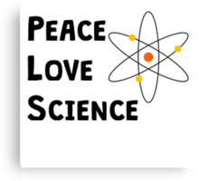 Peace Love Science Canvas Print