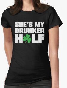 He's My Drunker Half- She's My Drunker Half St Patrick's Day Couples Designs Womens Fitted T-Shirt