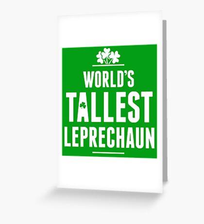 Worlds Tallest Leprechaun Greeting Card