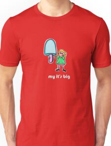 my its big Unisex T-Shirt