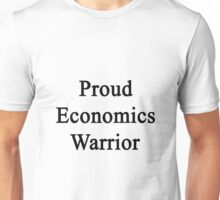 Proud Economics Warrior  Unisex T-Shirt