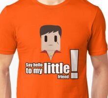 Toon Quote : Scarface - Say hello to my little friend! Unisex T-Shirt