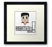 Toon Quote : Scarface - Say hello to my little friend! Framed Print