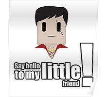 Toon Quote : Scarface - Say hello to my little friend! Poster