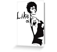 """Like A Frank-N-Furter"" Greeting Card"
