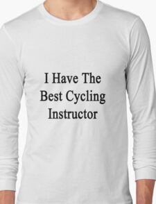 I Have The Best Cycling Instructor  T-Shirt