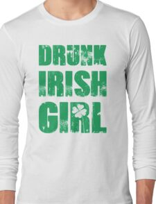 Drunk Irish Girl Long Sleeve T-Shirt