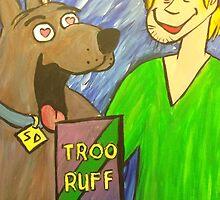 Troo Ruff by RobHogan